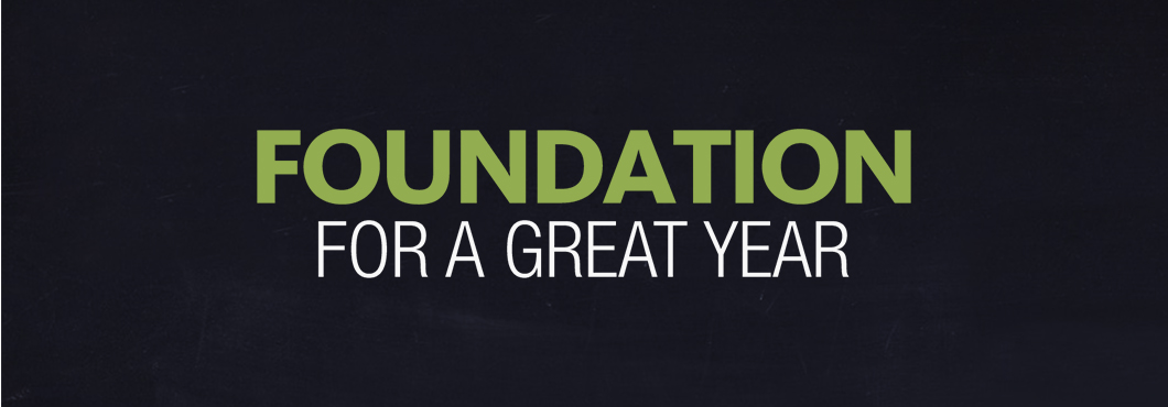 Foundation for a Good Year