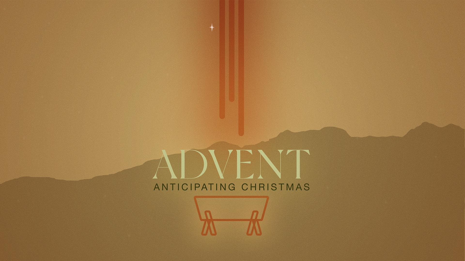 Advent: Anticipating Christmas