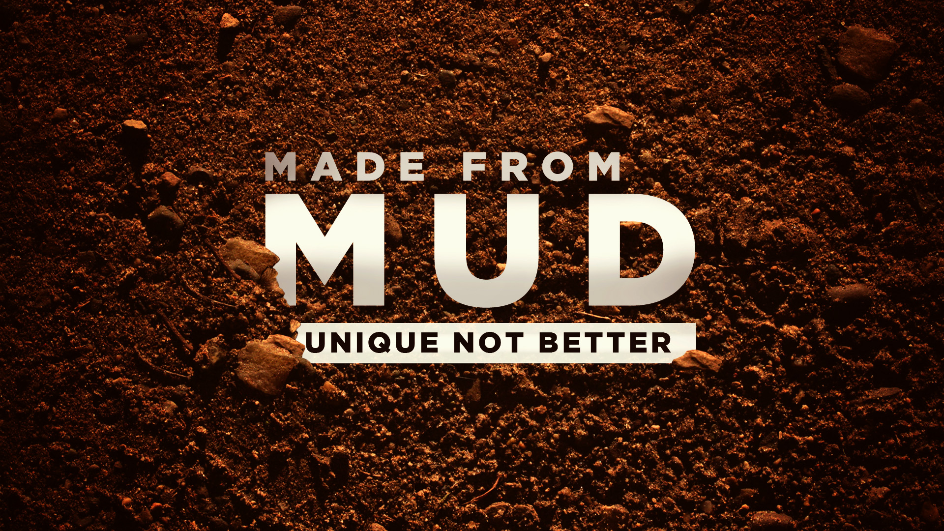 Made From Mud