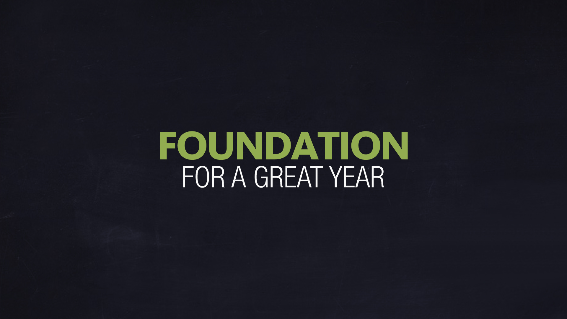 Foundation for a Great Year